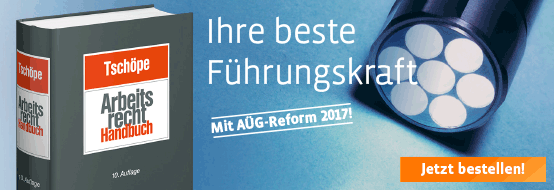 Tschöpe (Hrsg.), Arbeitsrecht Handbuch. 10. neu bearbeitete Auflage 2017