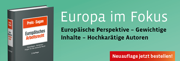 Preis/Sagan, Europäisches Arbeitsrecht. Grundlagen - Richtlinien - Folgen für das deutsche Recht. Jetzt bestellen!